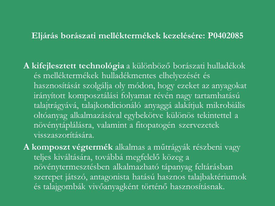 Eljárás borászati melléktermékek kezelésére: P0402085 A kifejlesztett technológia a különböző borászati hulladékok és melléktermékek hulladékmentes el