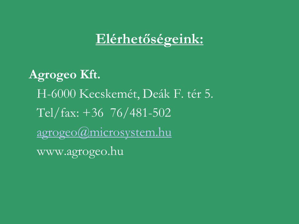 Elérhetőségeink: Agrogeo Kft. H-6000 Kecskemét, Deák F. tér 5. Tel/fax: +36 76/481-502 agrogeo@microsystem.hu www.agrogeo.hu