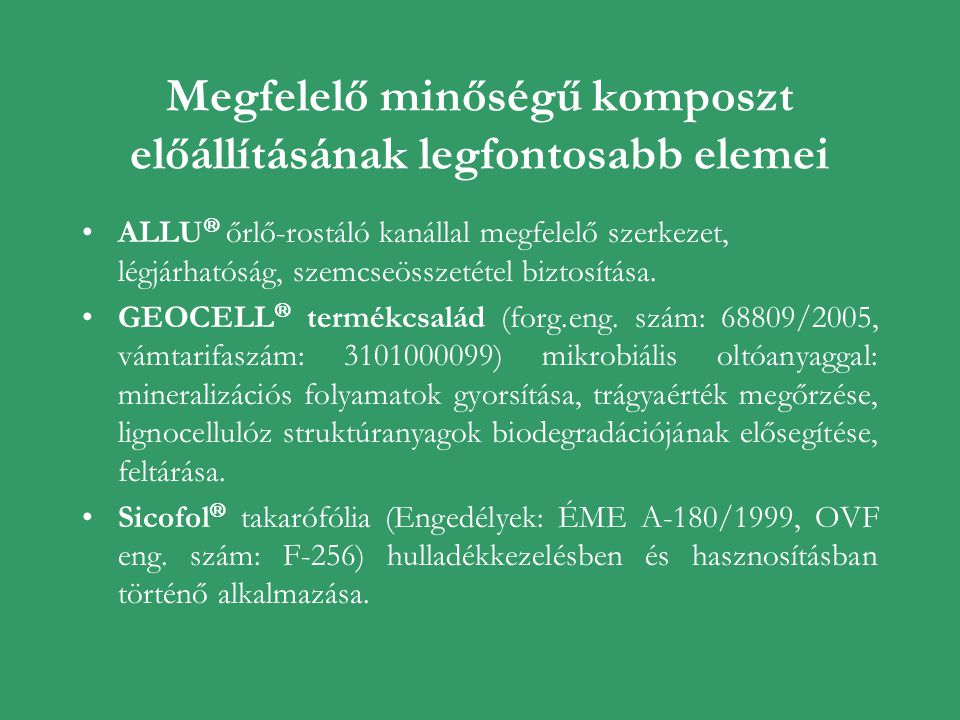 """Kutatás-fejlesztési pályázataink EUREKA program: 1996-2000 FVM kutatási program: """"Kommunális szennyvíziszapból készült komposztok mezőgazdasági hasznosítása : 30.506/98."""