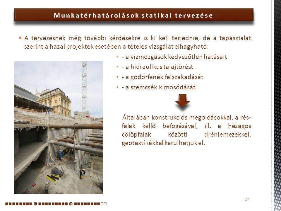 Munkatérhatárolások statikai tervezése  Az érem másik oldala: Mit bír az épület.