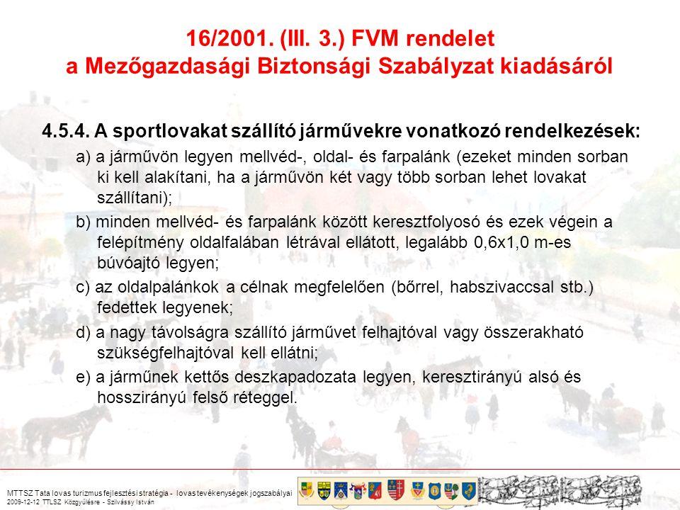 MTTSZ Tata lovas turizmus fejlesztési stratégia - lovas tevékenységek jogszabályai 2009-12-12 TTLSZ Közgyűlésre - Szilvássy István 4.5.4.