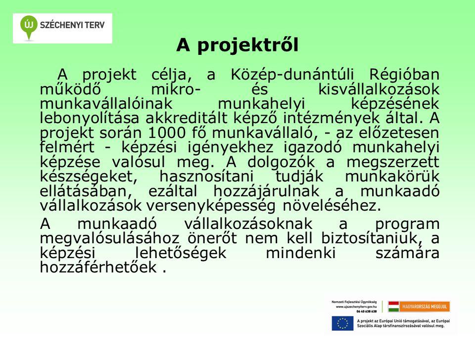 A projektről A projekt célja, a Közép-dunántúli Régióban működő mikro- és kisvállalkozások munkavállalóinak munkahelyi képzésének lebonyolítása akkreditált képző intézmények által.
