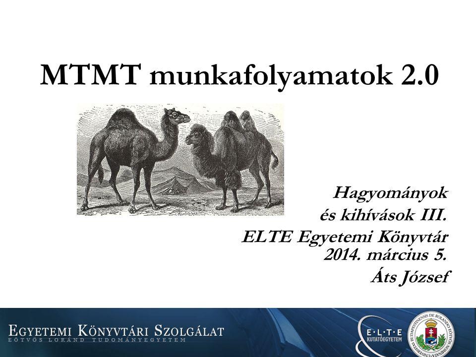 MTMT munkafolyamatok 2.0 Hagyományok és kihívások III.