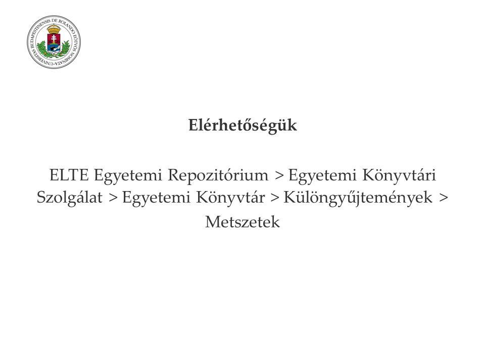 Elérhetőségük ELTE Egyetemi Repozitórium > Egyetemi Könyvtári Szolgálat > Egyetemi Könyvtár > Különgyűjtemények > Metszetek