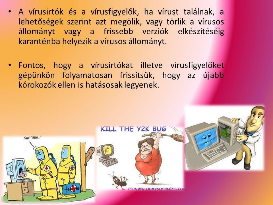 A vírusirtók és a vírusfigyelők, ha vírust találnak, a lehetőségek szerint azt megölik, vagy törlik a vírusos állományt vagy a frissebb verziók elkész