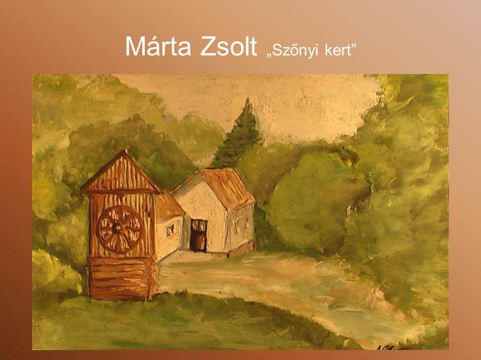 """Márta Zsolt """"Szőnyi kert"""