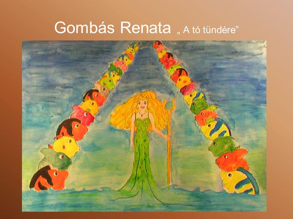 """Gombás Renata """" A tó tündére"""