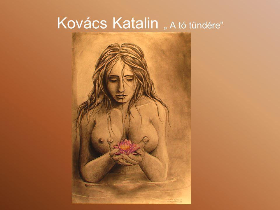 """Kovács Katalin """" A tó tündére"""