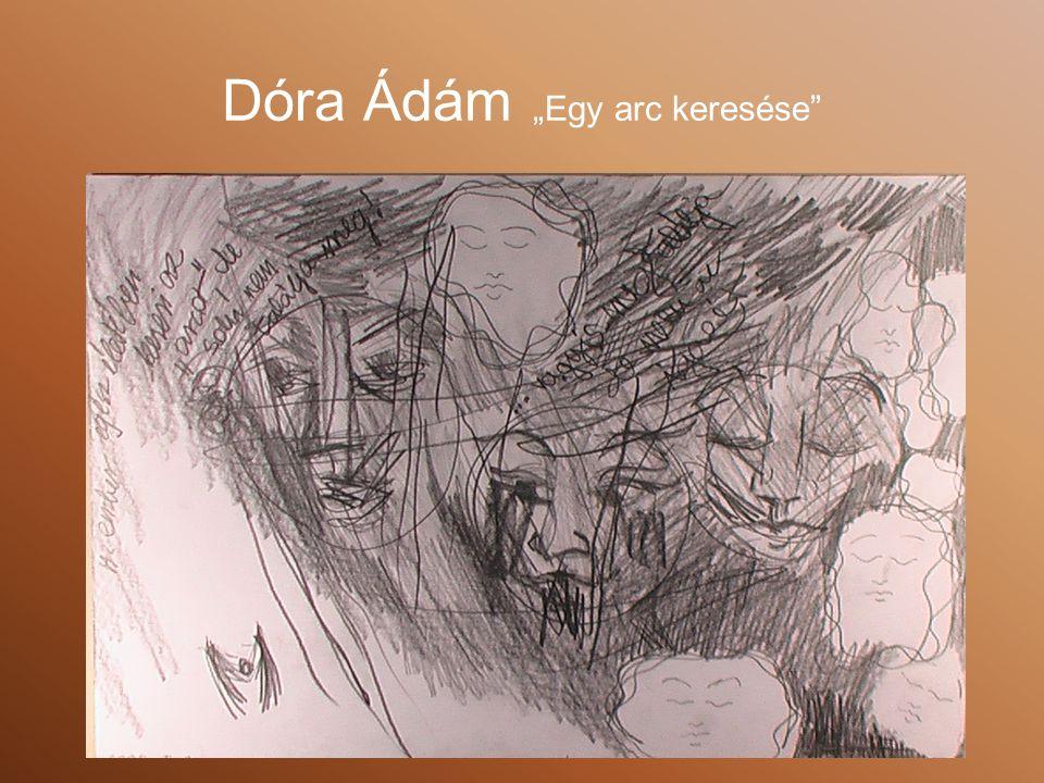 """Dóra Ádám """"Egy arc keresése"""