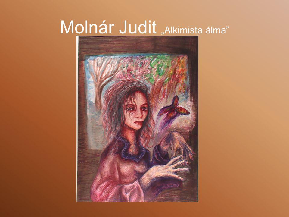 "Molnár Judit ""Alkimista álma"