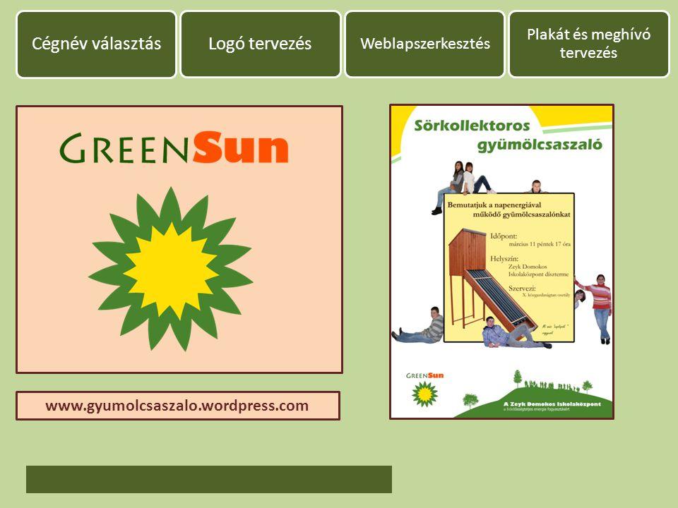Cégnév választás Logó tervezés Weblapszerkesztés Plakát és meghívó tervezés www.gyumolcsaszalo.wordpress.com