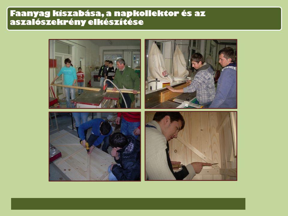 Faanyag kiszabása, a napkollektor és az aszalószekrény elkészítése