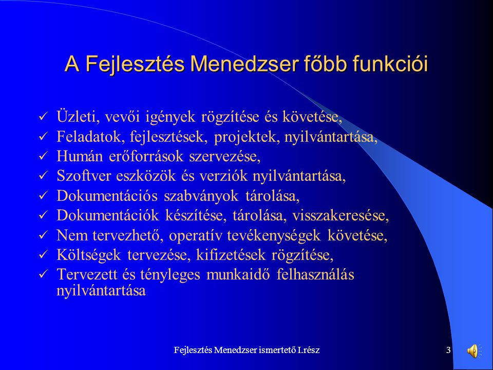 Fejlesztés Menedzser ismertető I.rész2 L e g j o b b g y a k o r l a t R e n d s z e r f i l o z ó f i a