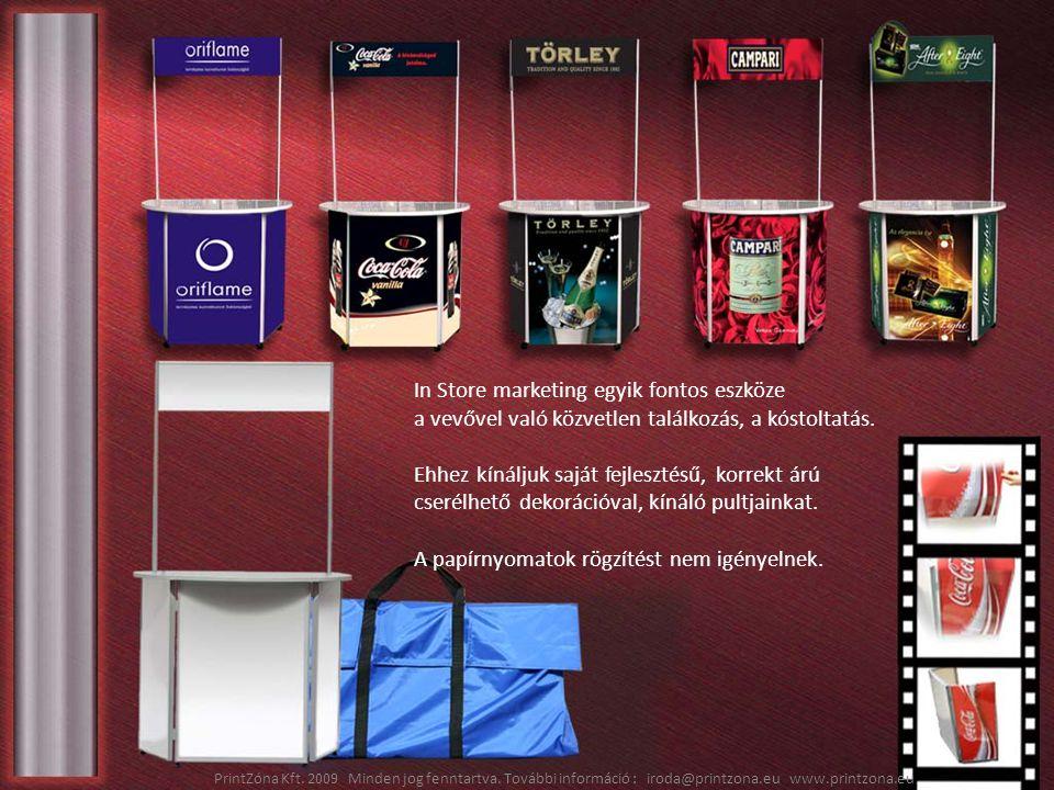 In Store marketing egyik fontos eszköze a vevővel való közvetlen találkozás, a kóstoltatás. Ehhez kínáljuk saját fejlesztésű, korrekt árú cserélhető d