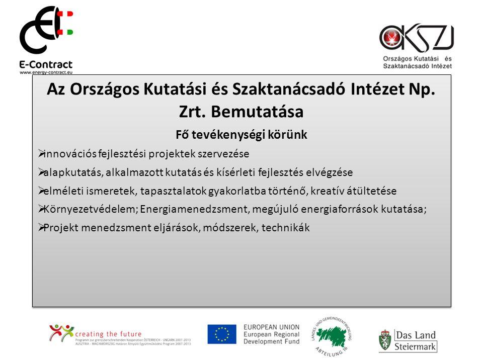 Az Országos Kutatási és Szaktanácsadó Intézet Np. Zrt. Bemutatása Fő tevékenységi körünk  innovációs fejlesztési projektek szervezése  alapkutatás,