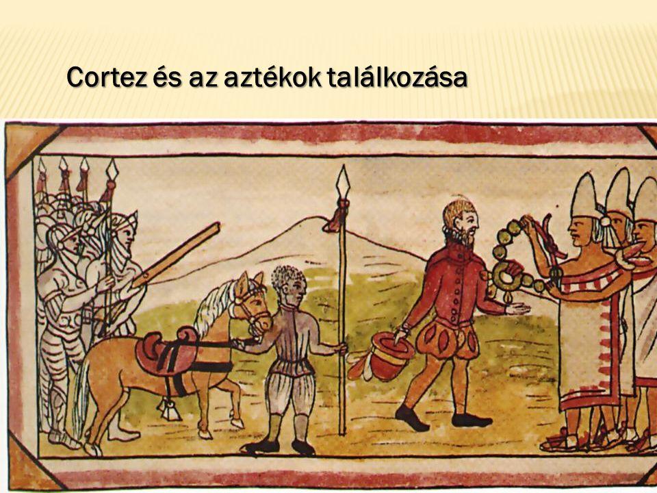 Cortez és az aztékok találkozása
