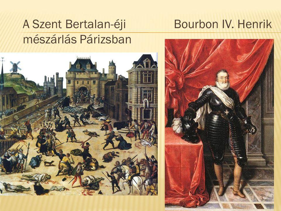 A Szent Bertalan-éji mészárlás Párizsban Bourbon IV. Henrik