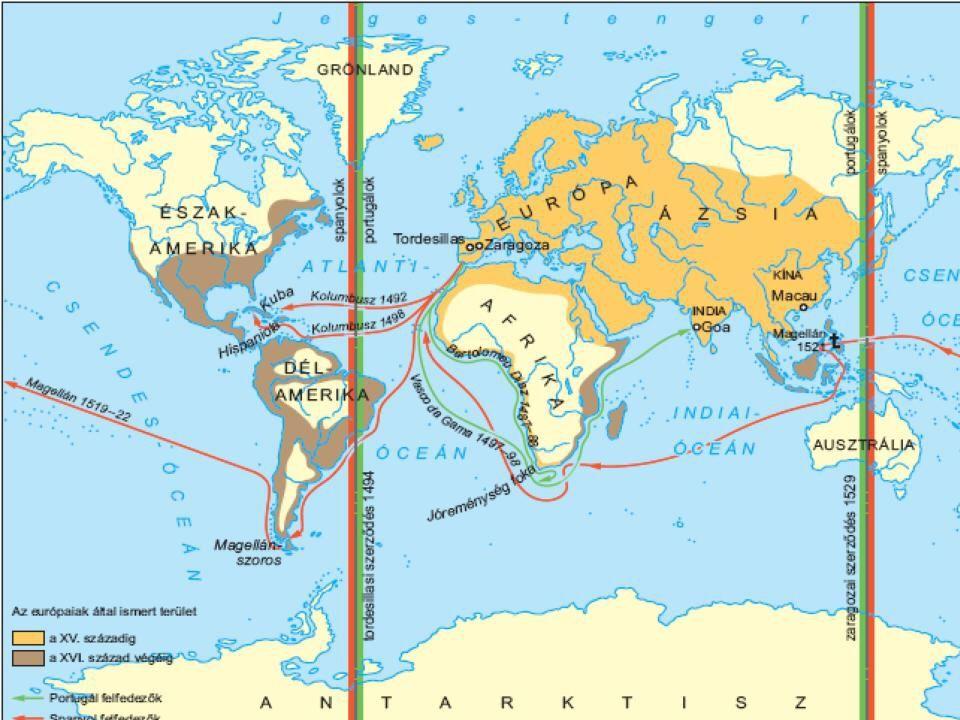  portugálok  hajózás Afrika partjai mentén (Diaz: Jóreménység-fok)  Vasco da Gama  Vasco da Gama: Afrika megkerülésével Indiába (1498)  spanyolok  Kolumbusz1492  Kolumbusz: Amerika felfedezése (1492)  Amerigo Vespucci  Magellán  Magellán: a Föld körbehajózása (1519-22)