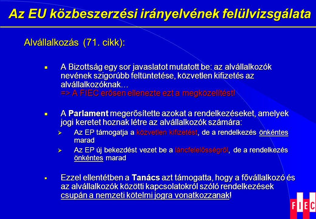 Az EU közbeszerzési irányelvének felülvizsgálata Az EU közbeszerzési irányelvének felülvizsgálata Alvállalkozás (71. cikk):  A Bizottság egy sor java