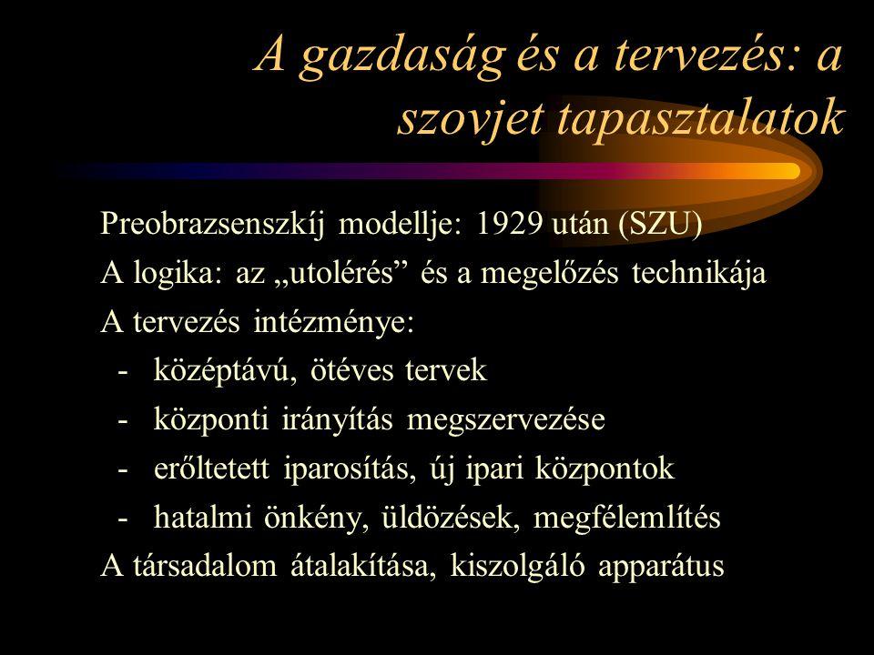 """A gazdaság és a tervezés: a szovjet tapasztalatok Preobrazsenszkíj modellje: 1929 után (SZU) A logika: az """"utolérés"""" és a megelőzés technikája A terve"""