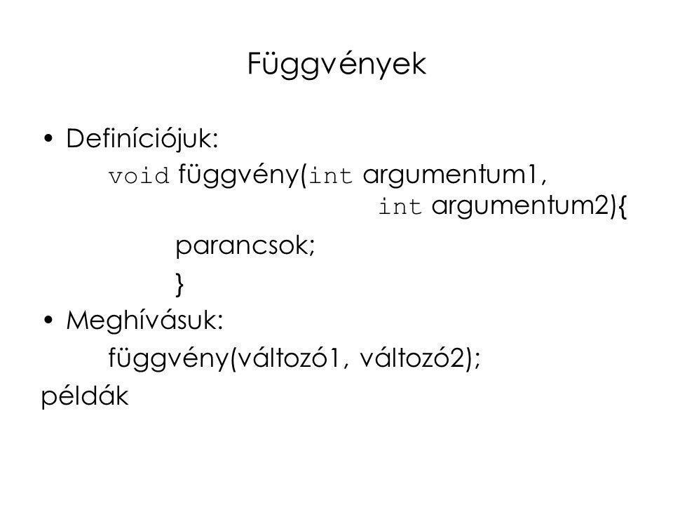 Függvények – változók Helyi változók: csak a függvényeken belül érvényesek.