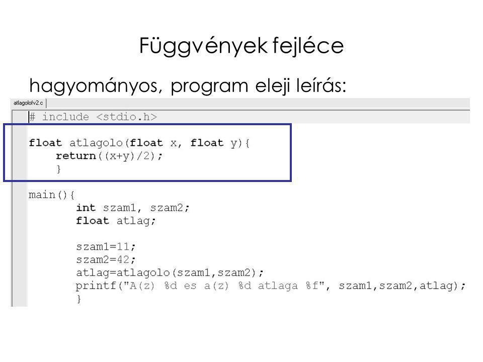 Függvények fejléce hagyományos, program eleji leírás: