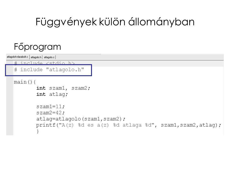 Függvények külön állományban Fejléc (header):
