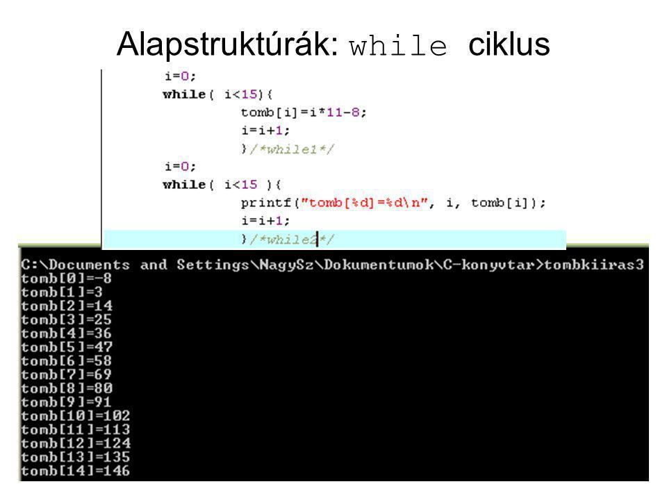 32 Alapstruktúrák: while ciklus