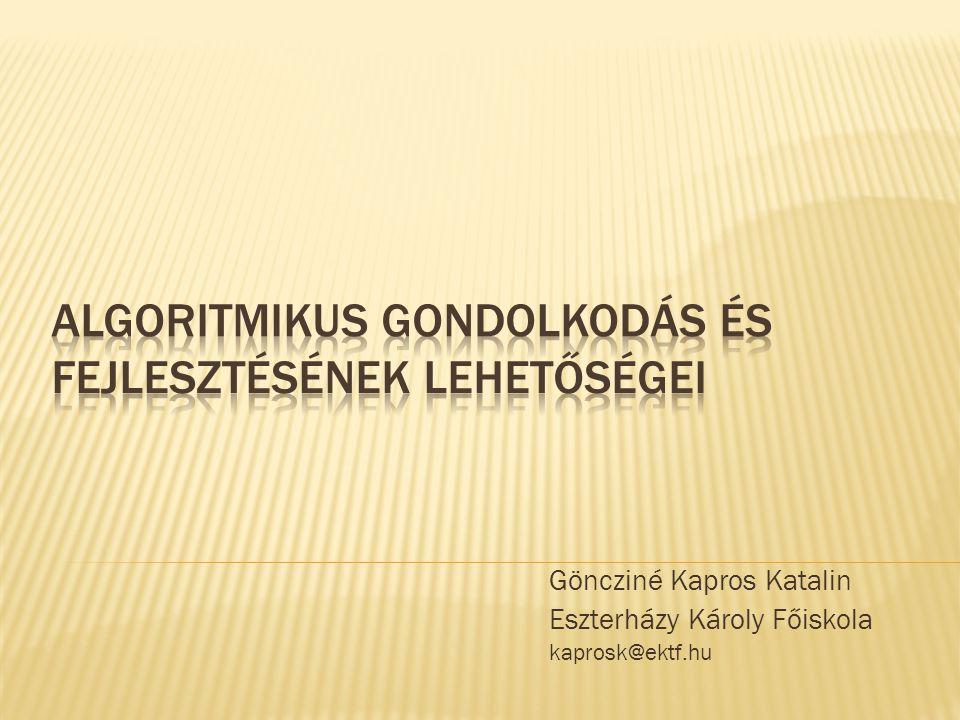 Göncziné Kapros Katalin Eszterházy Károly Főiskola kaprosk@ektf.hu