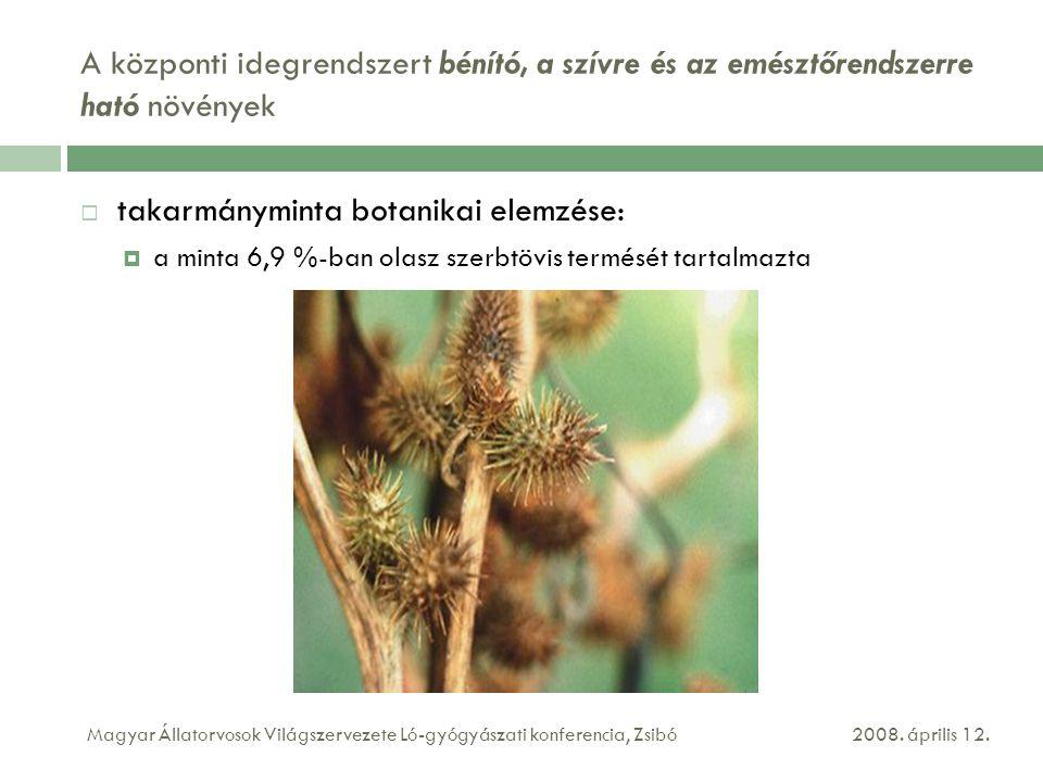 A központi idegrendszert bénító, a szívre és az emésztőrendszerre ható növények  takarmányminta botanikai elemzése:  a minta 6,9 %-ban olasz szerbtövis termését tartalmazta 2008.