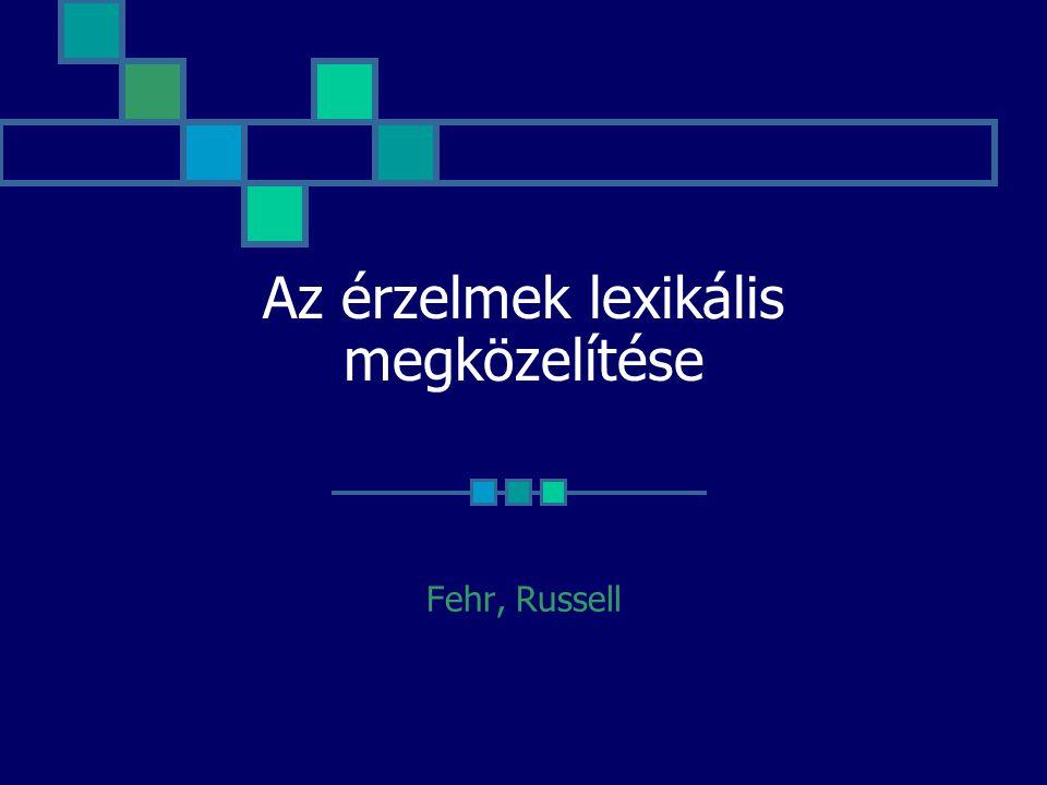 Az érzelmek lexikális megközelítése Fehr, Russell