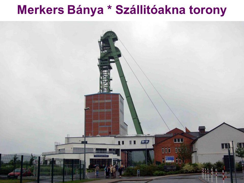 Merkers Bánya * Szállitóakna torony
