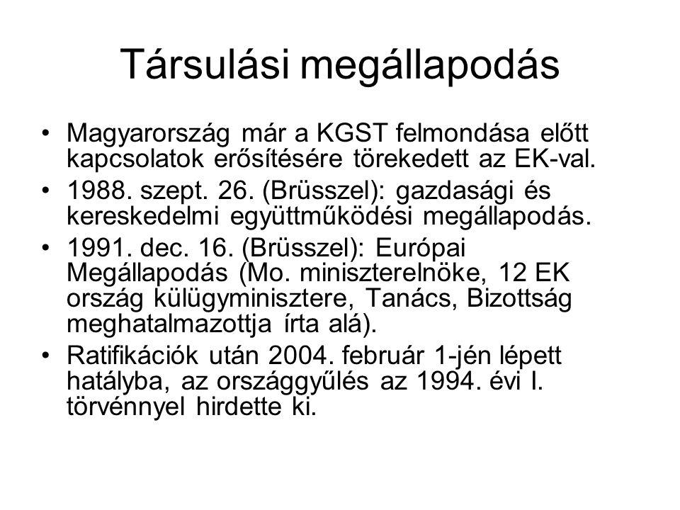 Európai Megállapodás Többoldalú megállapodás, mert a 12 tagország, valamint az EK külön-külön is aláíró.