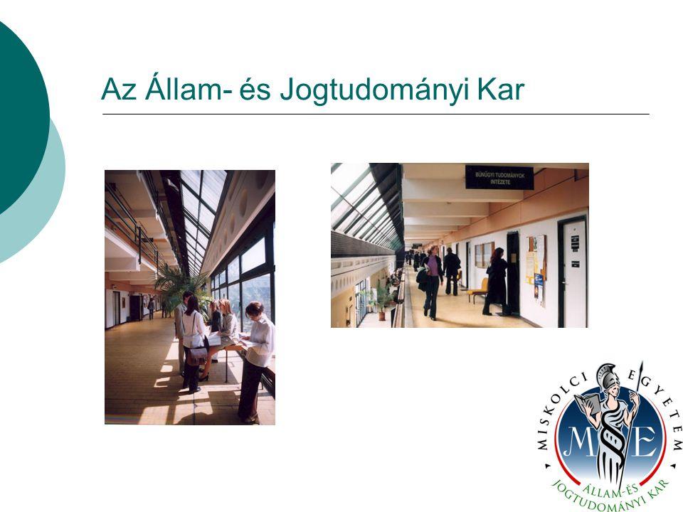 Elérhetőségeink Weboldal: www.jogikar.uni-miskolc.hu Keress minket a -on is