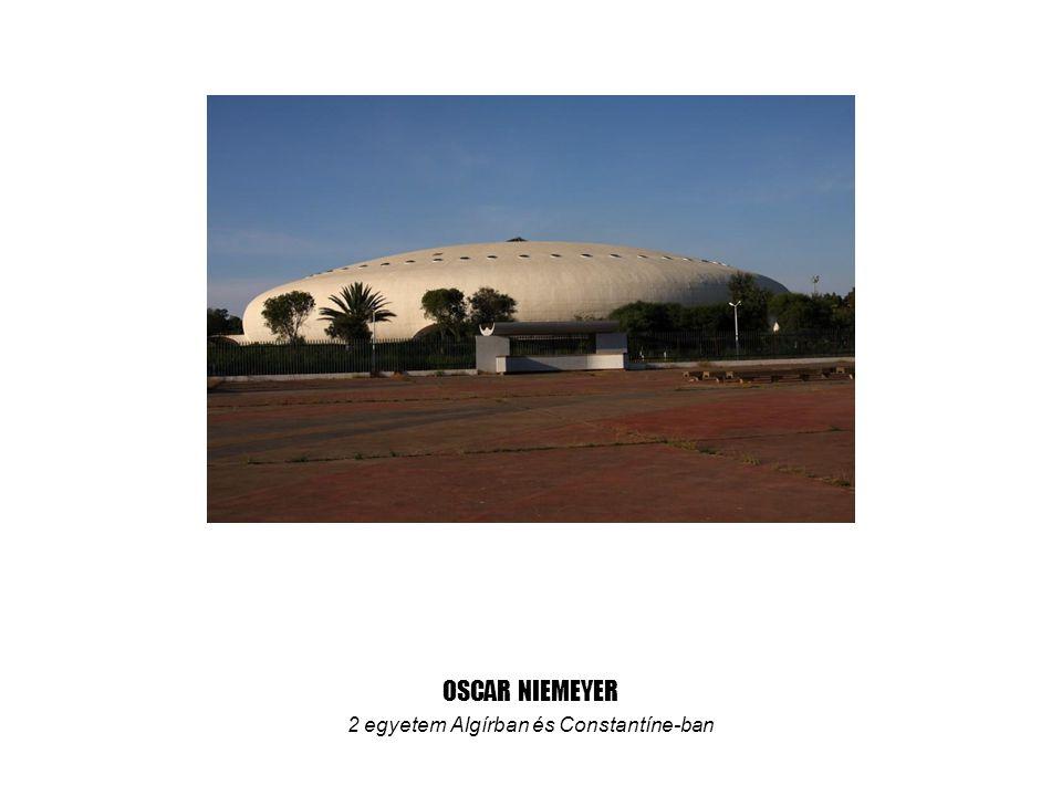 OSCAR NIEMEYER 2 egyetem Algírban és Constantíne-ban