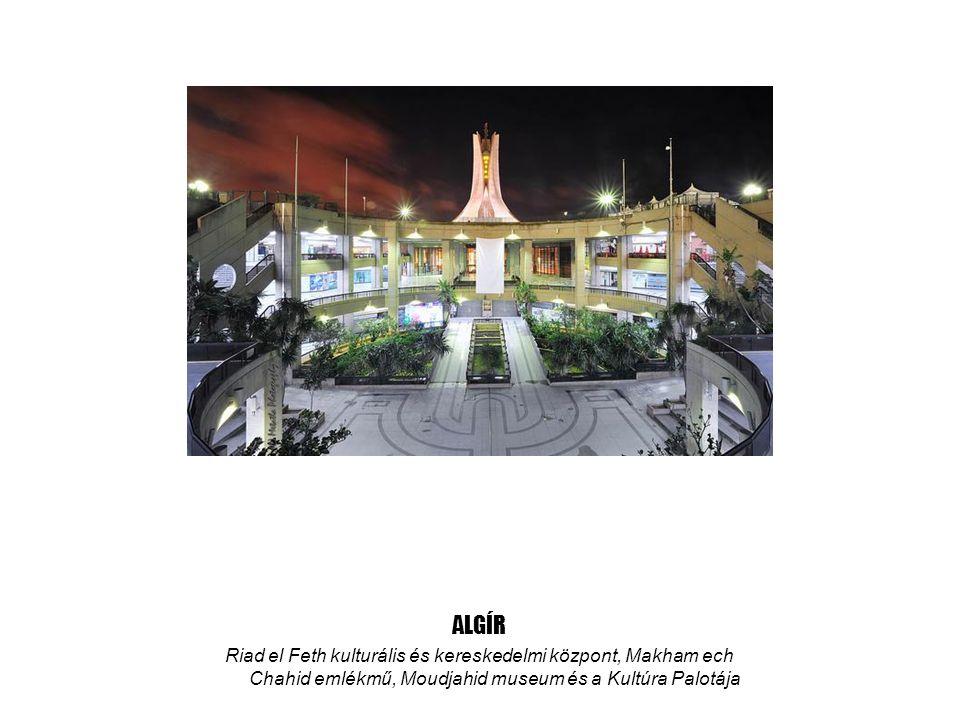 ALGÍR Riad el Feth kulturális és kereskedelmi központ, Makham ech Chahid emlékmű, Moudjahid museum és a Kultúra Palotája