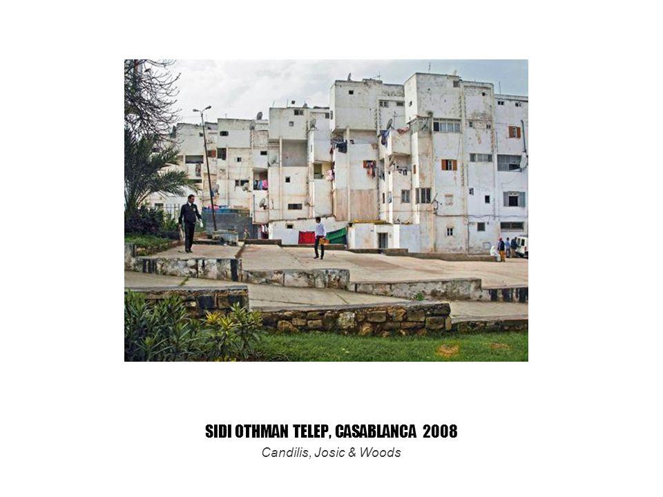 SIDI OTHMAN TELEP, CASABLANCA 2008 Candilis, Josic & Woods