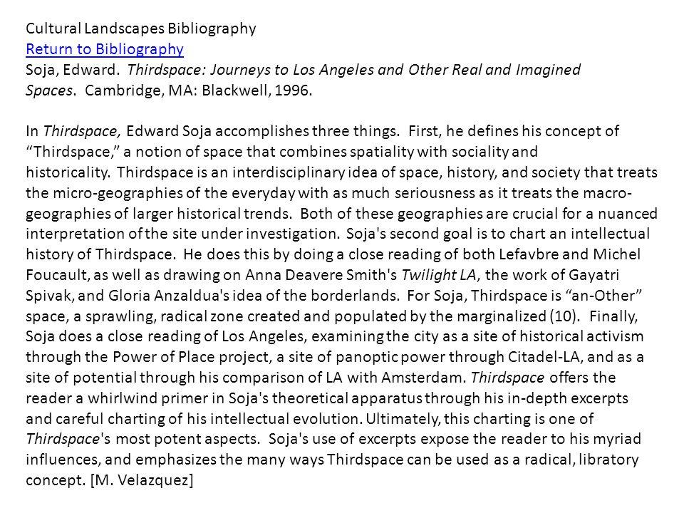 Cultural Landscapes Bibliography Return to Bibliography Soja, Edward.