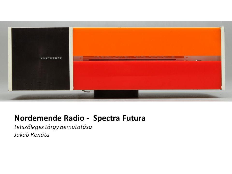 Nordemende Radio - Spectra Futura tetszőleges tárgy bemutatása Jakab Renáta