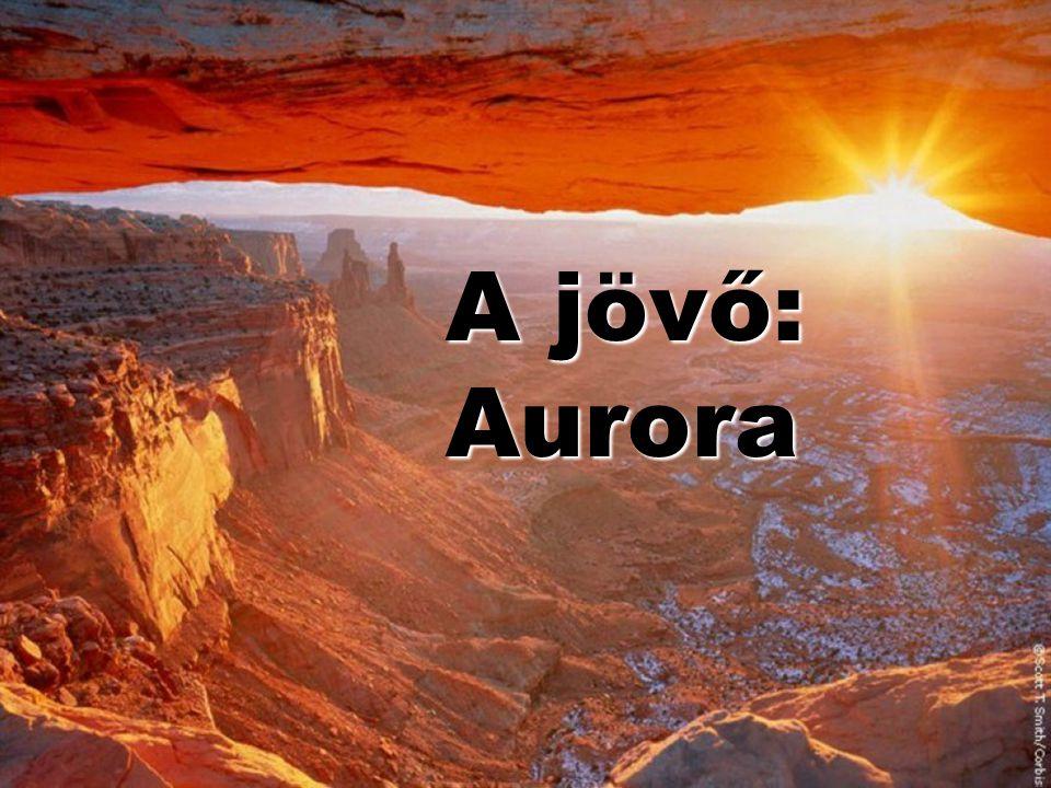 A jövő: Aurora