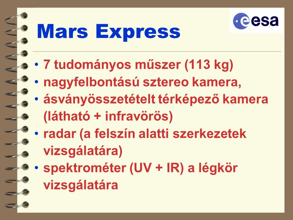 """Arrow missions  A technológia kipróbálására, kis költségvetésű, gyorsan megvalósítható, a """"zászlóshajók küldetését elősegítő, előkészítő programok, pl.:  A Földre visszatérő kapszula  A Mars légkörében történő fékezés kikísérletezése"""