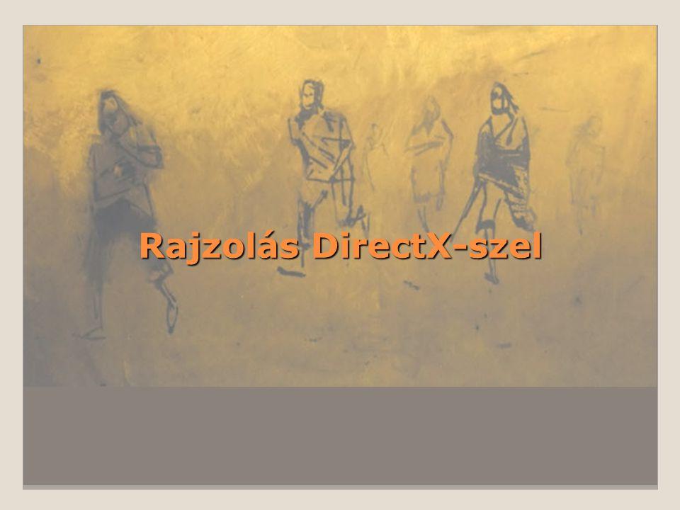 Rajzolás DirectX-szel