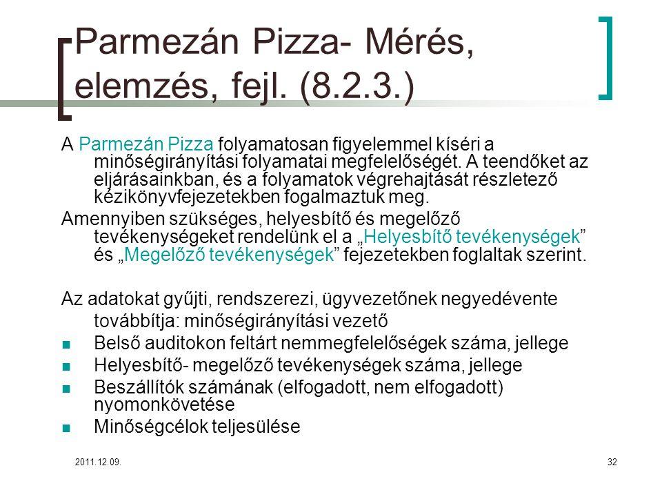 2011.12.09.32 Parmezán Pizza- Mérés, elemzés, fejl. (8.2.3.) A Parmezán Pizza folyamatosan figyelemmel kíséri a minőségirányítási folyamatai megfelelő