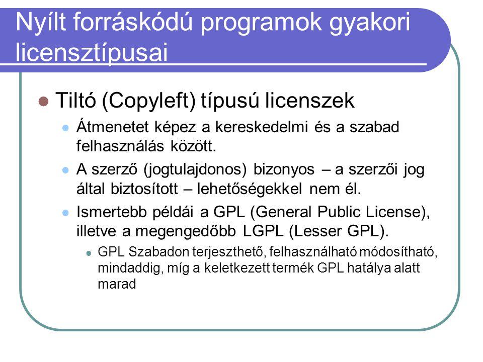 Nyílt forráskódú programok gyakori licensztípusai Tiltó (Copyleft) típusú licenszek Átmenetet képez a kereskedelmi és a szabad felhasználás között.