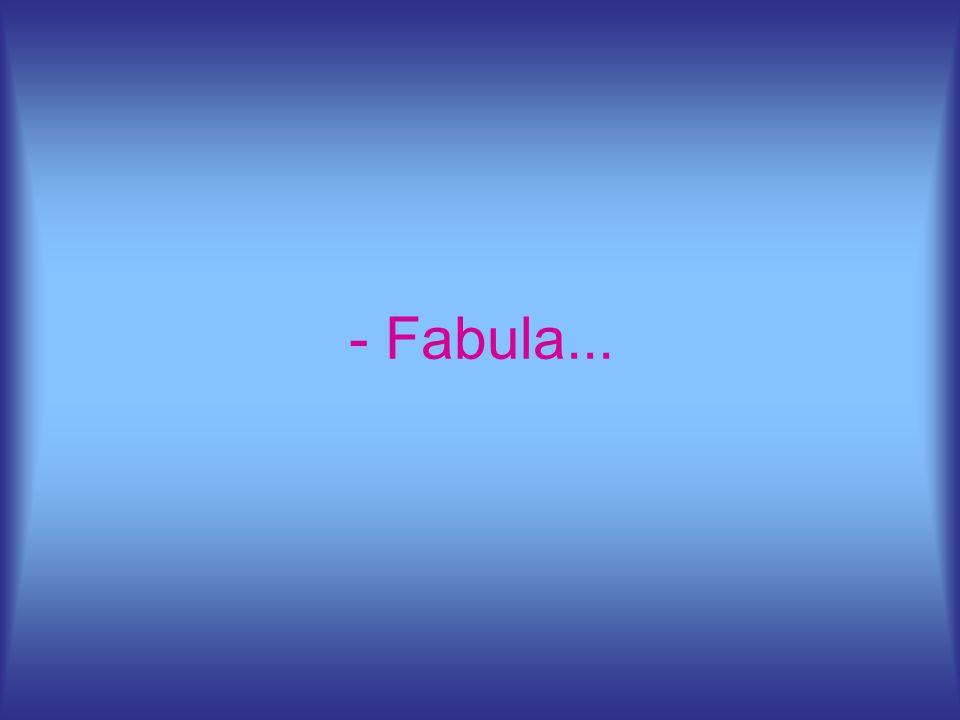 - Fabula...