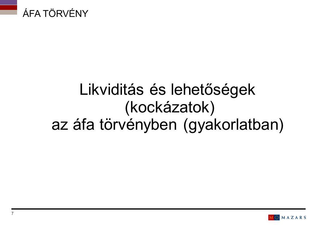ÁFA TÖRVÉNY LIKVIDITÁS ELŐLEG Előlegbekérő; Számla; Végszámla (2013/24) Külföldről igénybe vett, az Áfa tv.