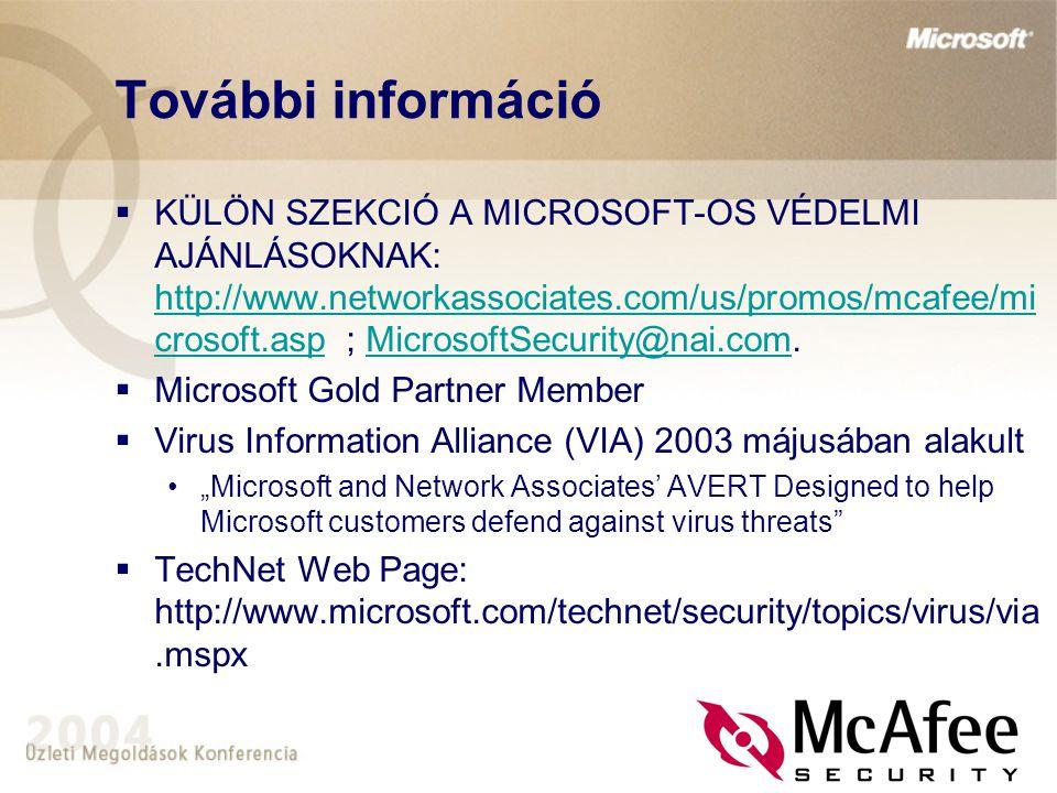 További információ  KÜLÖN SZEKCIÓ A MICROSOFT-OS VÉDELMI AJÁNLÁSOKNAK: http://www.networkassociates.com/us/promos/mcafee/mi crosoft.asp ; MicrosoftSe