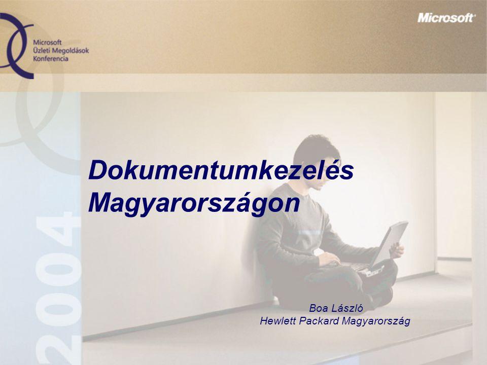 Dokumentumkezelés Magyarországon Boa László Hewlett Packard Magyarország