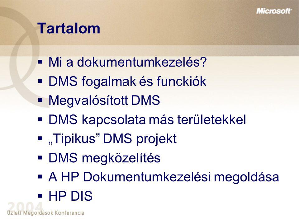 """Tartalom  Mi a dokumentumkezelés?  DMS fogalmak és funckiók  Megvalósított DMS  DMS kapcsolata más területekkel  """"Tipikus"""" DMS projekt  DMS megk"""
