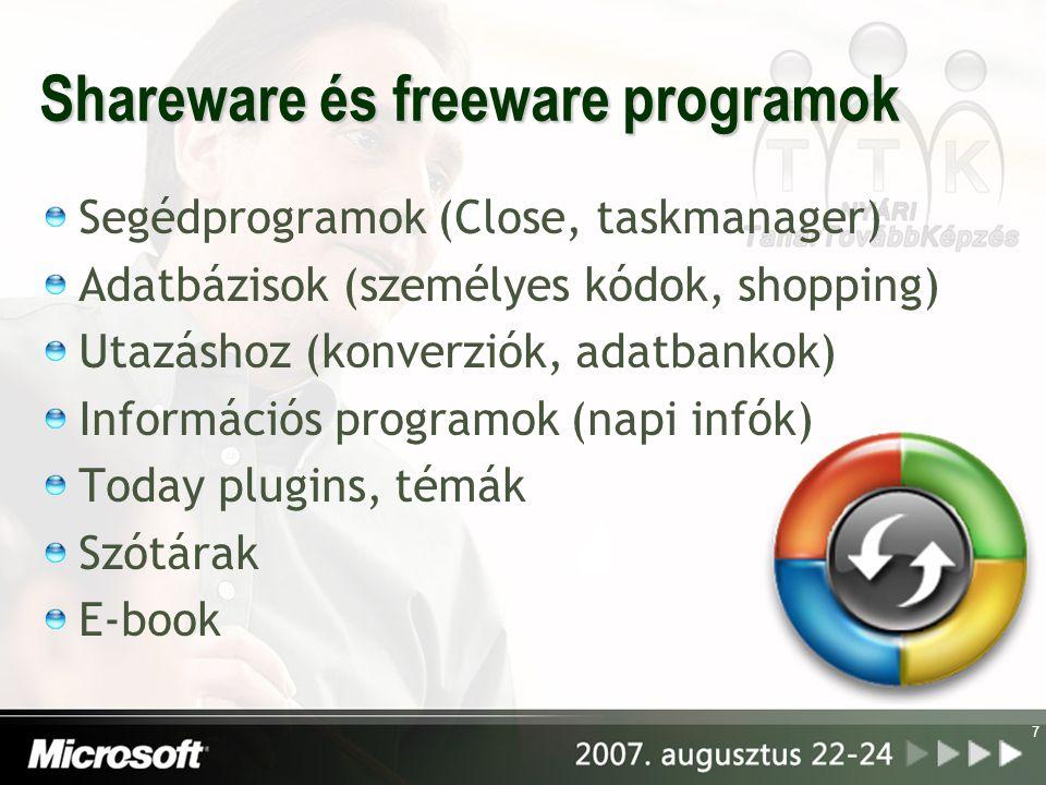 7 Shareware és freeware programok Segédprogramok (Close, taskmanager) Adatbázisok (személyes kódok, shopping) Utazáshoz (konverziók, adatbankok) Információs programok (napi infók) Today plugins, témák Szótárak E-book